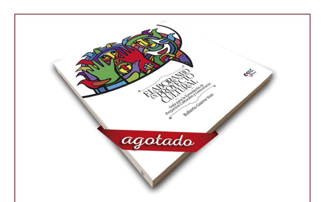 """Agotada segunda edición del libro """"Elaborando un Proyecto Cultural"""""""