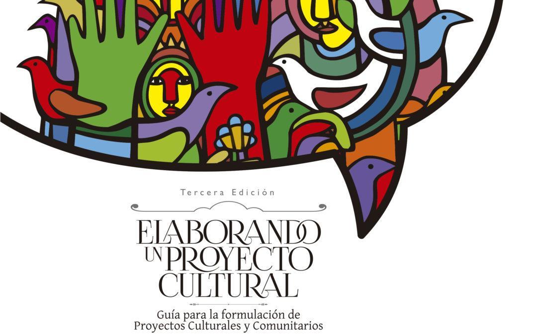 """Disponible tercera edición de """"Elaborando un  proyecto cultural»"""