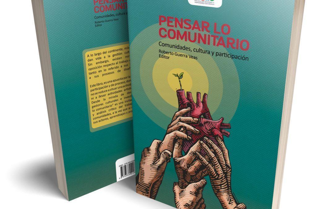 """Con tres conversatorios, se presenta libro """"Pensar lo comunitario"""""""
