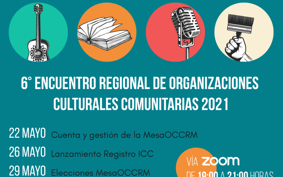 MesaOCCRM, invita a 6º Encuentro Regional de Organizaciones Culturales Comunitarias