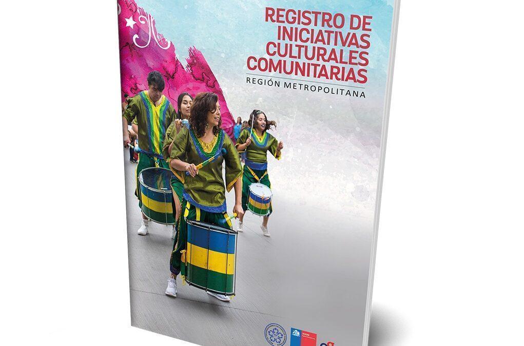 """Libro """"Registro de Iniciativas Culturales Comunitarias Región Metropolitana"""": la cultura en clave de participación y comunidad"""
