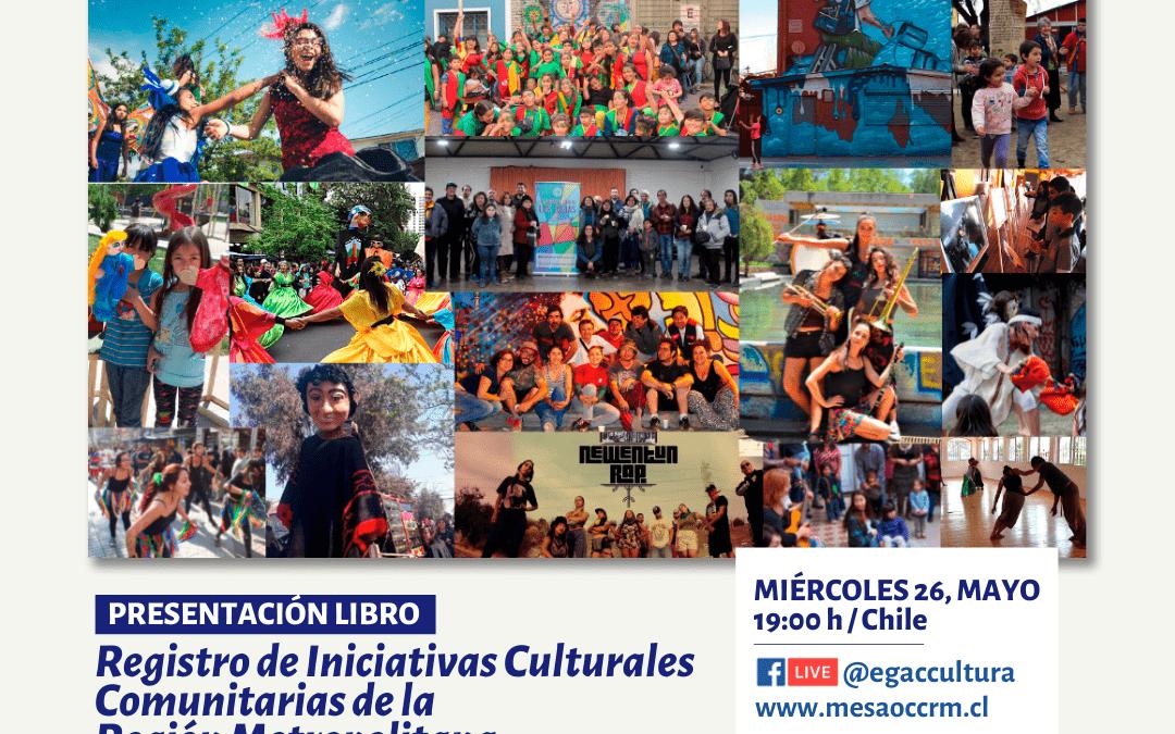 Libro «Registro de iniciativas culturales comunitarias Región Metropolitana» se presenta en Santiago